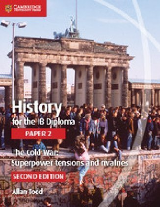 History for the IB Diploma Paper 2 The Cold War:: Superpower Tensions and Rivalries
