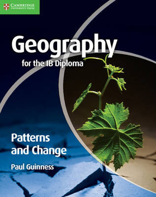 IB Diploma: Geography for the IB Diploma Patterns and Change