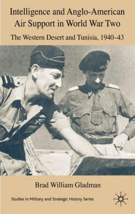 Intelligence and Anglo-American Air Support in World War Two: The Western Desert and Tunisia, 1940-43