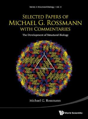 Selected Papers of Michael G. Rossmann with Commentaries