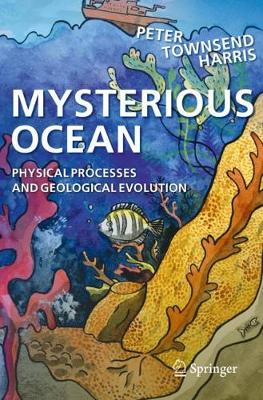 Mysterious Ocean: Physical Processes and Geological Evolution