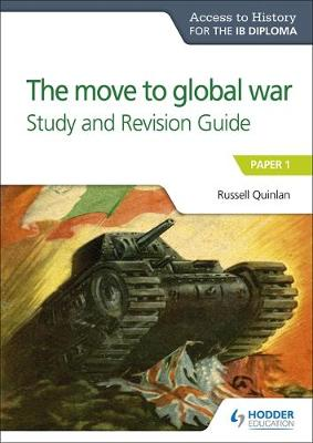 Access to History for the IB Diploma: The move to global war Study and Revision Guide