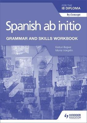 Spanish ab initio for the IB Diploma Grammar and Skills Workbook