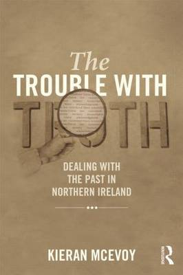The Trouble with Truth: Dealing with the.. Cover