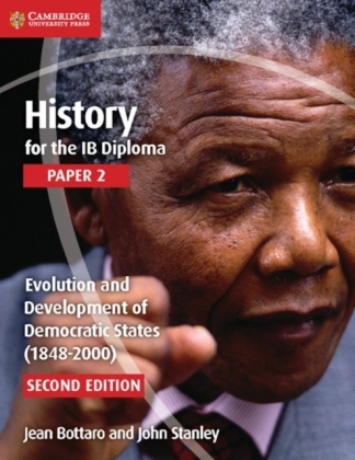 IB Diploma: History for the IB Diploma Paper 2 Evolution and Development of Democratic States (1848-2000)