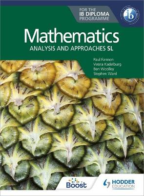 Mathematics for the IB Diploma: Analysis and approaches SL: Analysis and approaches SL