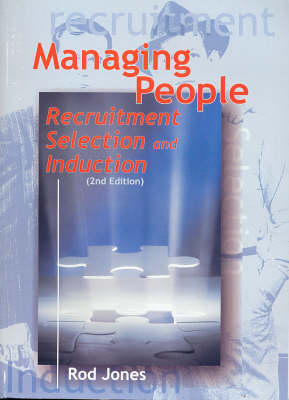 MANAGING PEOPLE: RECRUITMENT, SELECTION & INDUCTION