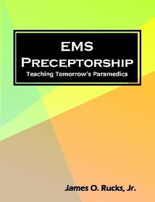 EMS Preceptorship: Teaching Tomorrow's Paramedics