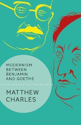 Modernism Between Benjamin and Goethe Cover