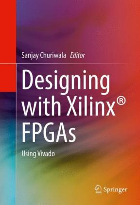 Designing with Xilinx (R) FPGAs: Using.. Cover