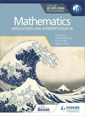 Mathematics for the IB Diploma: Applications and interpretation SL: Applications and interpretation SL