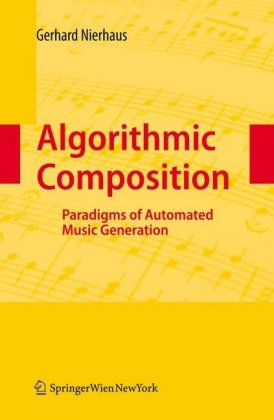 Algorithmic Composition: Paradigms of Automated Music Generation