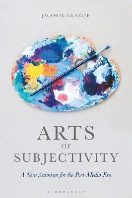 Arts of Subjectivity: A New Animism for.. Cover