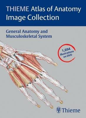Thieme Atlas of Anatomy Image Collection: v. 1: General Anatomy and Musculoskeletan System