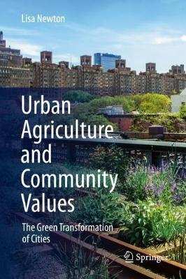 Urban Agriculture and Community Values: The Green Transformation of Cities