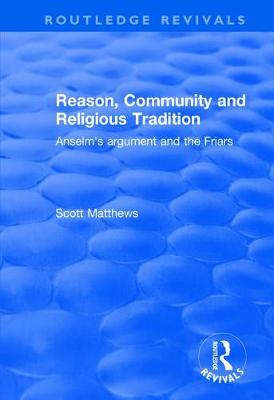 Reason, Community and Religious Tradition: Anselm's Argument and the Friars