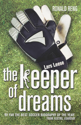 Keeper of Dreams: One Man's Controversial Story of Life in the English Premiership