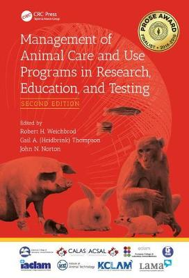Management of Animal Care and Use Programs in Research, Education, and Testing