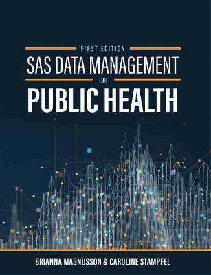 SAS Data Management for Public Health: An Introduction