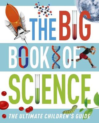 The Big Book of Science: The Ultimate Children's Guide