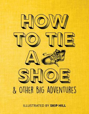 How to Tie a Shoe: & Other Big Adventures