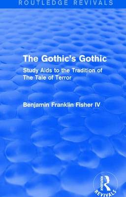 The Gothic's Gothic: Study Aids to the Tradition of The Tale of Terror
