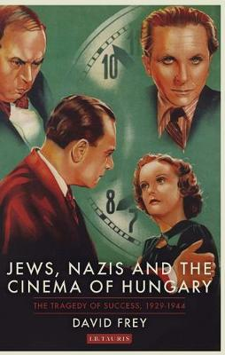 Jews, Nazis and the Cinema of Hungary:.. Cover