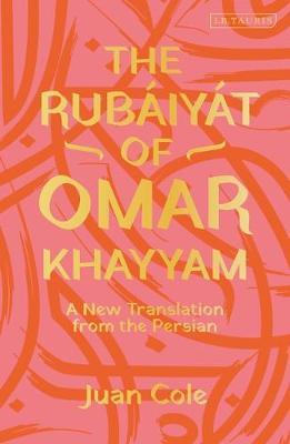 The Rubaiyat of Omar Khayyam: A New Translation from the Persian