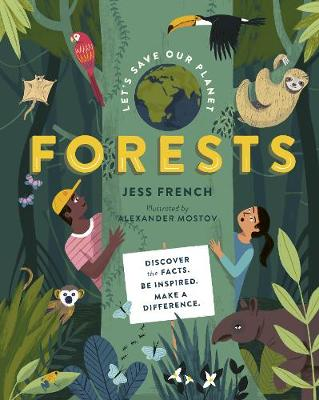 Let's Save Our Planet: Forests: Uncover the Facts. Be Inspired. Make A Difference
