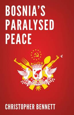 Bosnia's Paralysed Peace Cover