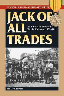 Jack of All Trades: An American Advisor's War in Vietnam, 1969-70