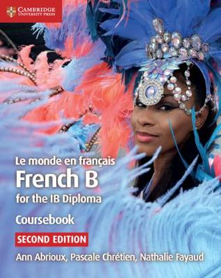 Le monde en francais Coursebook: French B for the IB Diploma