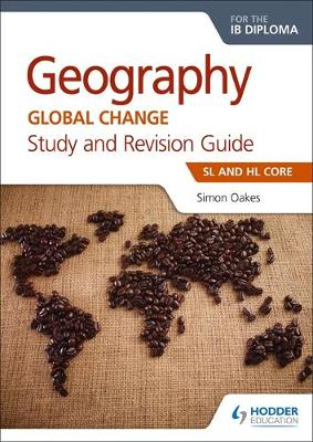 Geography for the IB Diploma Study and Revision Guide SL and HL Core: SL and HL Core