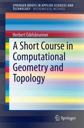 A Short Course in Computational Geometry and Topology