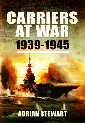 Carriers at War 1939-1945