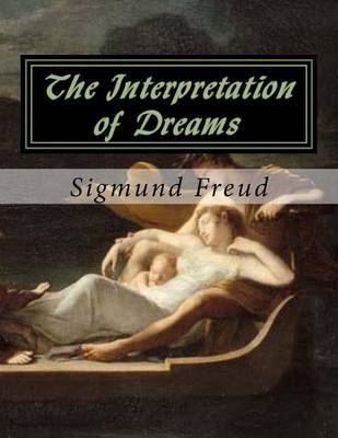freud interpretation of dreams essay In freud's the interpretation of dreams, he claims that dreams are indeed meaningful and the reason why they are is because dreams represent wish fulfillment in the interpretation of dreams freud goes into specific examples of why dreams convey unfulfilled wishes of the person that is having the dream freud's examples are crucial.