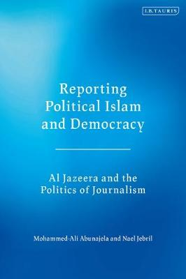 Reporting Political Islam and Democracy:.. Cover