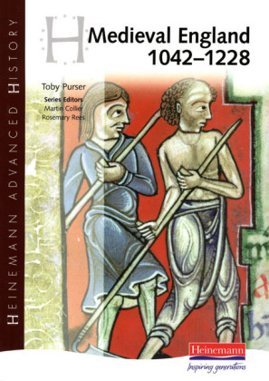 Heinemann Advanced History: Medieval England 1042-1228