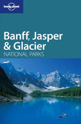 Banff Jasper & Glacier National Parks guide 1e