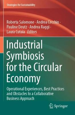 Industrial Symbiosis for the Circular Economy: Operational Experiences, Best Practices and Obstacles to a Collaborative Business Approach