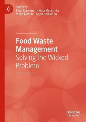 Food Waste Management: Solving the Wicked Problem
