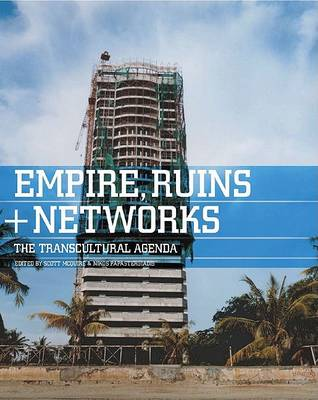 Empires, Ruins and Networks: The.. Cover