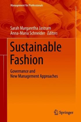 Sustainable Fashion: Governance and New Management Approaches