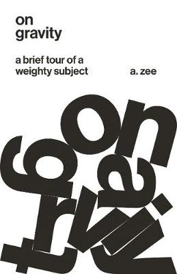 On Gravity: A Brief Tour of a Weighty.. Cover