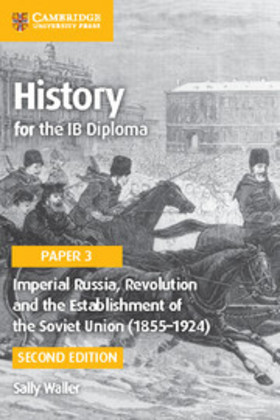 Imperial Russia, Revolution and the Establishment of the Soviet Union (1855-1924): Imperial Russia, Revolution and the Establishment of the Soviet Union (1855-1924) Paper 3
