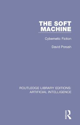The Soft Machine: Cybernetic Fiction Cover