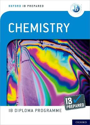 Oxford IB Diploma Programme: IB Prepared: Chemistry
