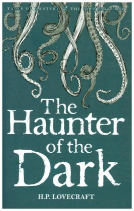 Collected Short Stories: The Haunter of the Dark Volume 3