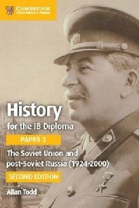 History for the IB Diploma Paper 3: The Soviet Union and Post-Soviet Russia (1924-2000)