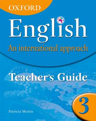 Oxford English: An International Approach: Teacher's Guide 3